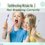 Toothbrushing Mistake 5